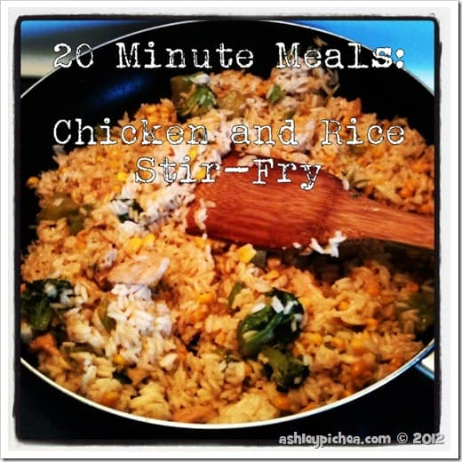 20 Minute Meals: Chicken and Rice Stir-Fry