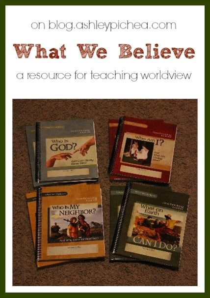 What We Believe – a Homeschool Curriculum for Teaching WorldView