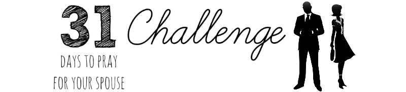 31 Days to Pray for Your Spouse Challenge - Newsletter Header
