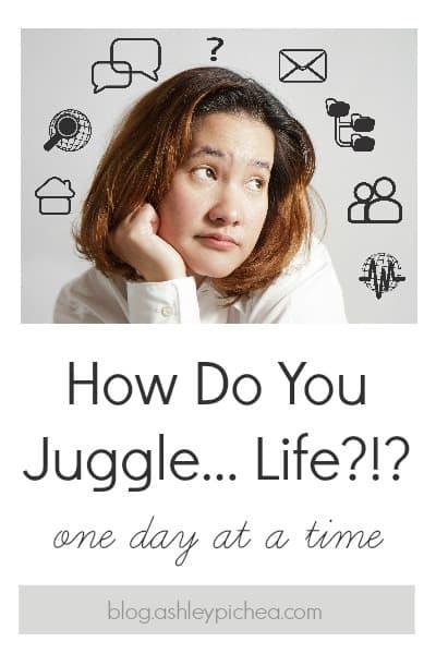 How Do You Juggle Life