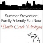 Summer Staycation: Family Friendly Fun Near Battle Creek, Michigan