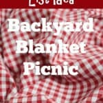 Summer Bucket List Idea: Backyard Blanket Picnics