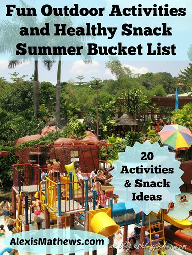 Fun Outdoor Activities and Healthy Snack Summer Bucket List | 20 Activity and Snack Ideas by Alexis Mathews on blog.ashleypichea.com