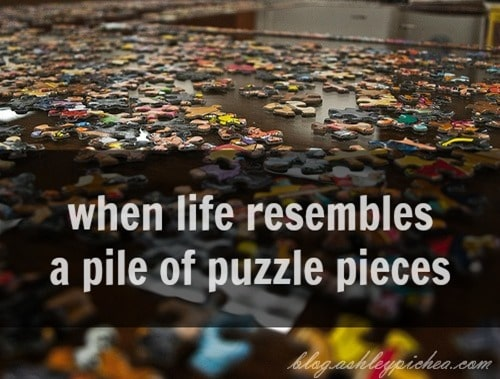 when life resembles a pile of puzzle pieces | ashleypichea.com/life-puzzle-pieces