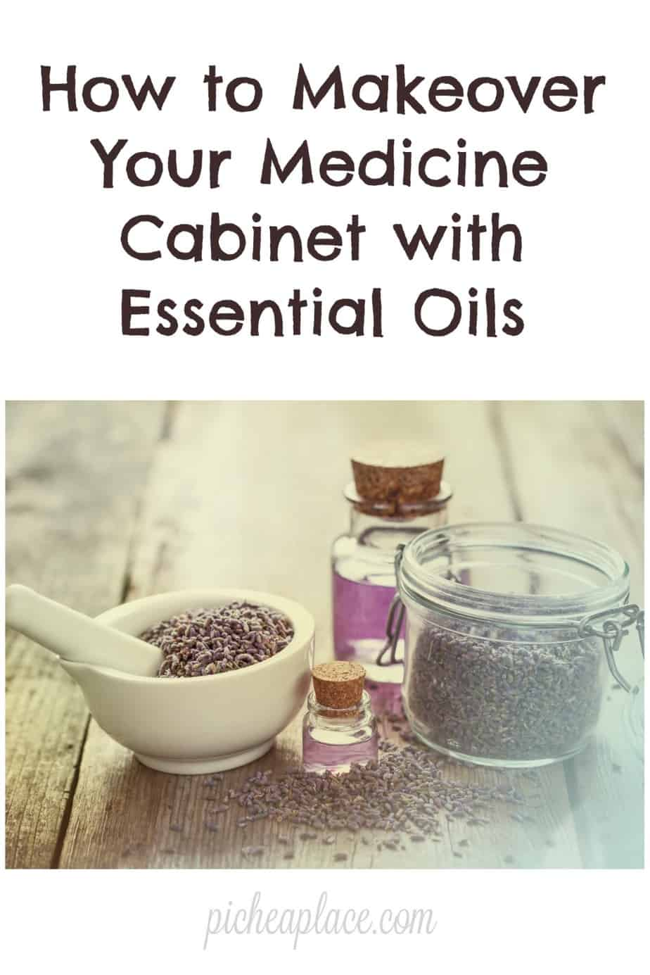 How to Makeover Your Medicine Cabinet with Essential Oils