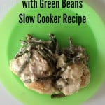 Slow Cooker Chicken and Biscuits w/ Green Beans
