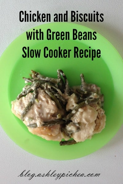 Chicken and Biscuits with Green Beans Slow Cooker Recipe