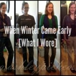 When Winter Came Early [What I Wore]
