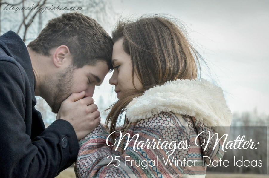 Marriages Matter: 25 Frugal Winter Date Ideas
