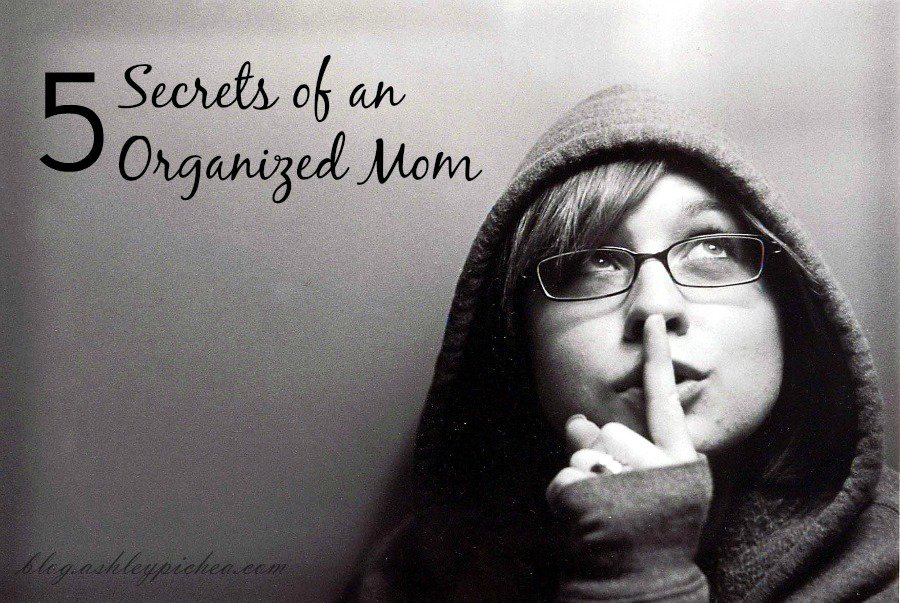5 Secrets of an Organized Mom