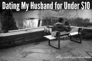 Dating My Husband for Under $10