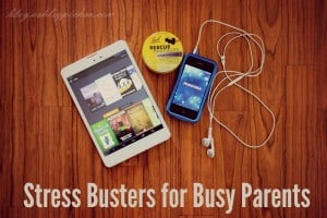 Stress Busters for Busy Parents