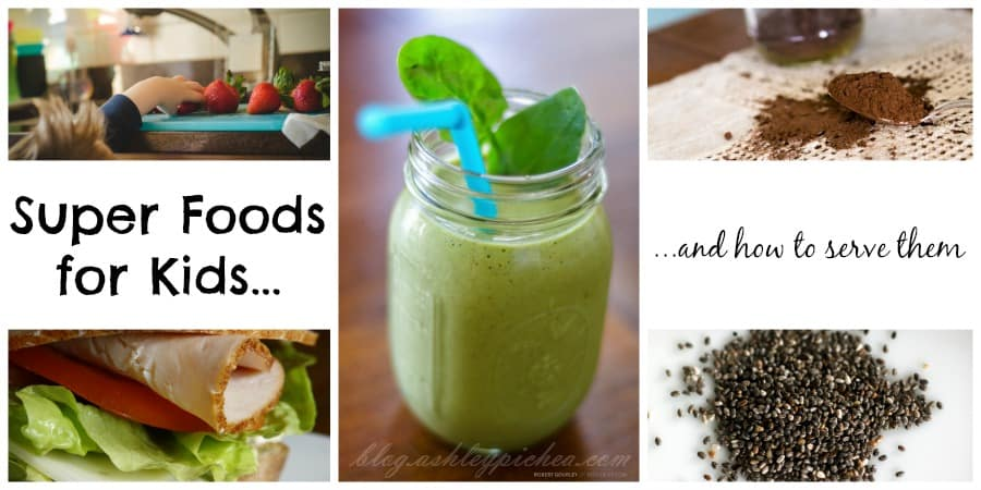 Superfoods for Kids and How to Serve Them