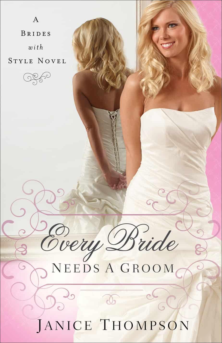 Every Bride Needs a Groom by Janice Thompson