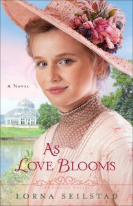 As Love Blooms by Lorna Seilstad