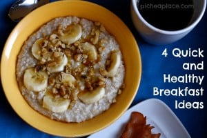 4 Quick and Healthy Breakfast Ideas