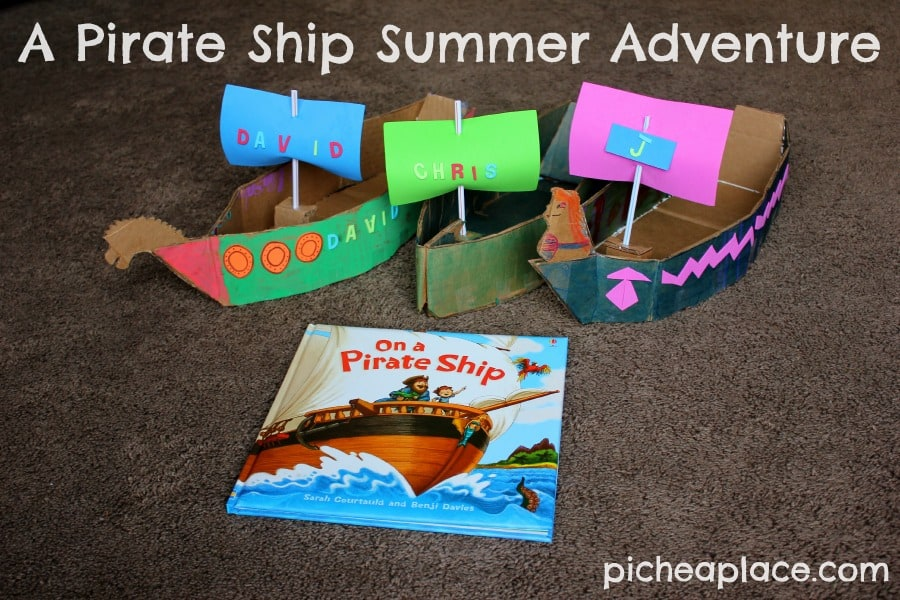 A Pirate Ship Summer Adventure | Build a Pirate Ship with Your Kids | PicheaPlace.com
