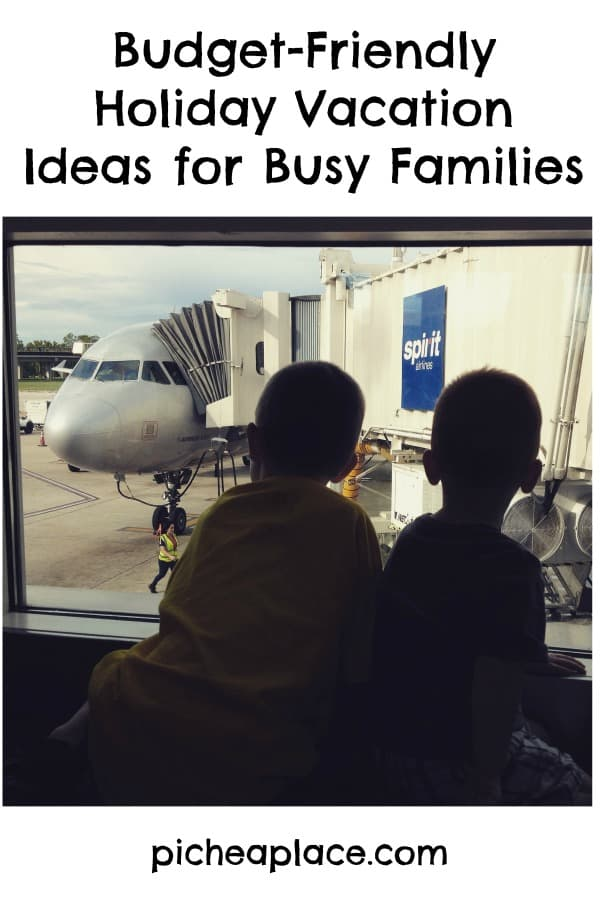 Budget Friendly Holiday Vacation Ideas For Busy Families