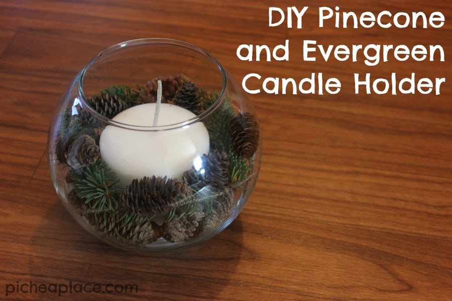 DIY Pinecone and Evergreen Candle Holder