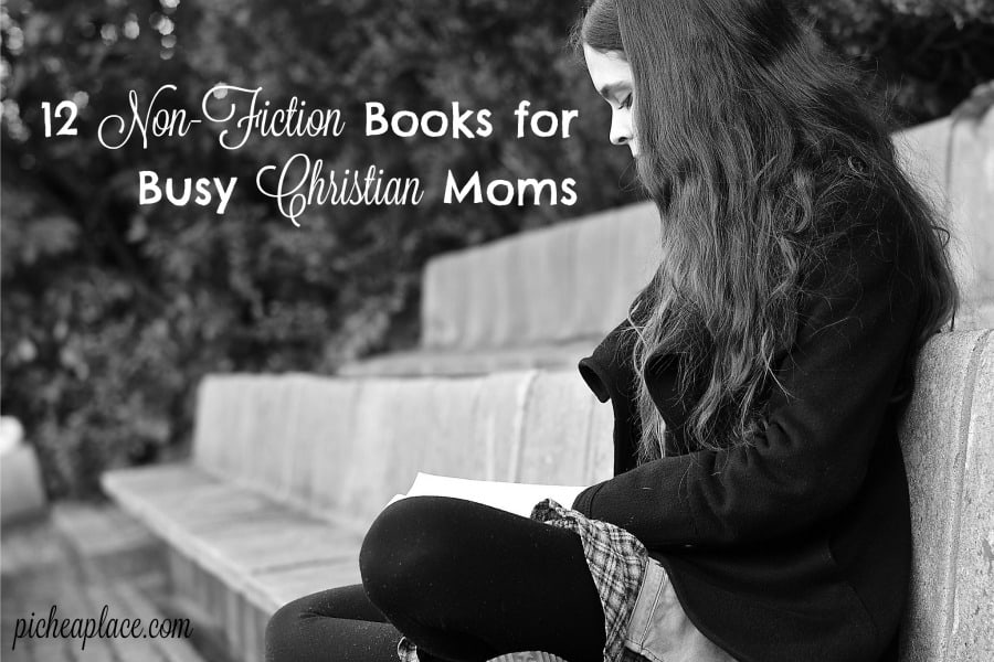 "12 Non-Fiction Books for Busy Christian Moms | Are any of these books on your ""want to read"" list? What books are you currently reading that are helping you to apply Scripture and grow in Christlikeness?"