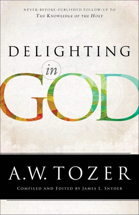 Delighting in God by AW Tozer