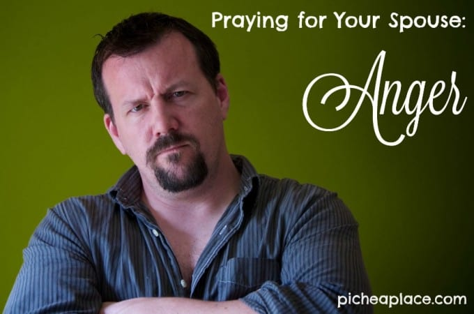Praying for Your Spouse: Anger