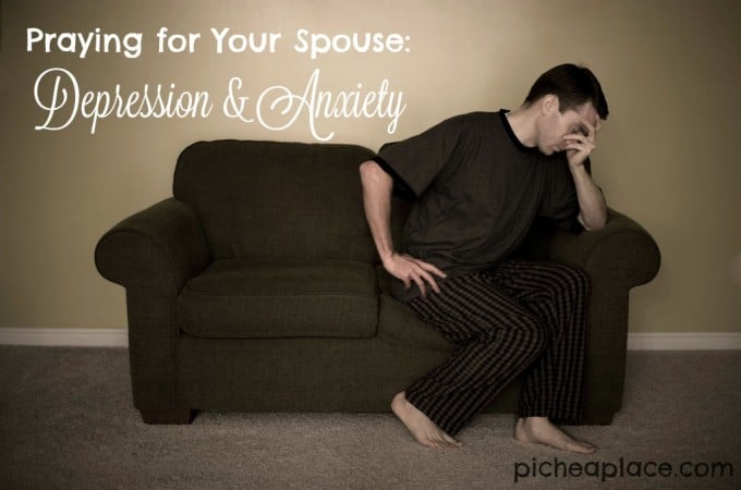Praying for Your Spouse: Depression and Anxiety