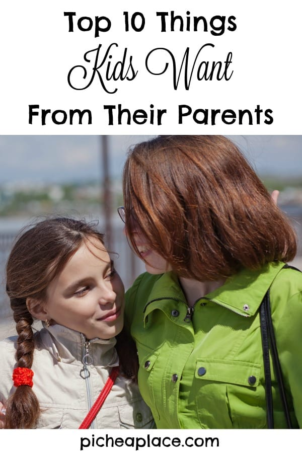 Top 10 Things Kids Want From Their Parents