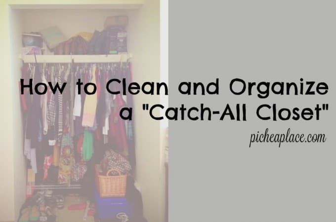 "How to Clean and Organize a ""Catch-All Closet"""