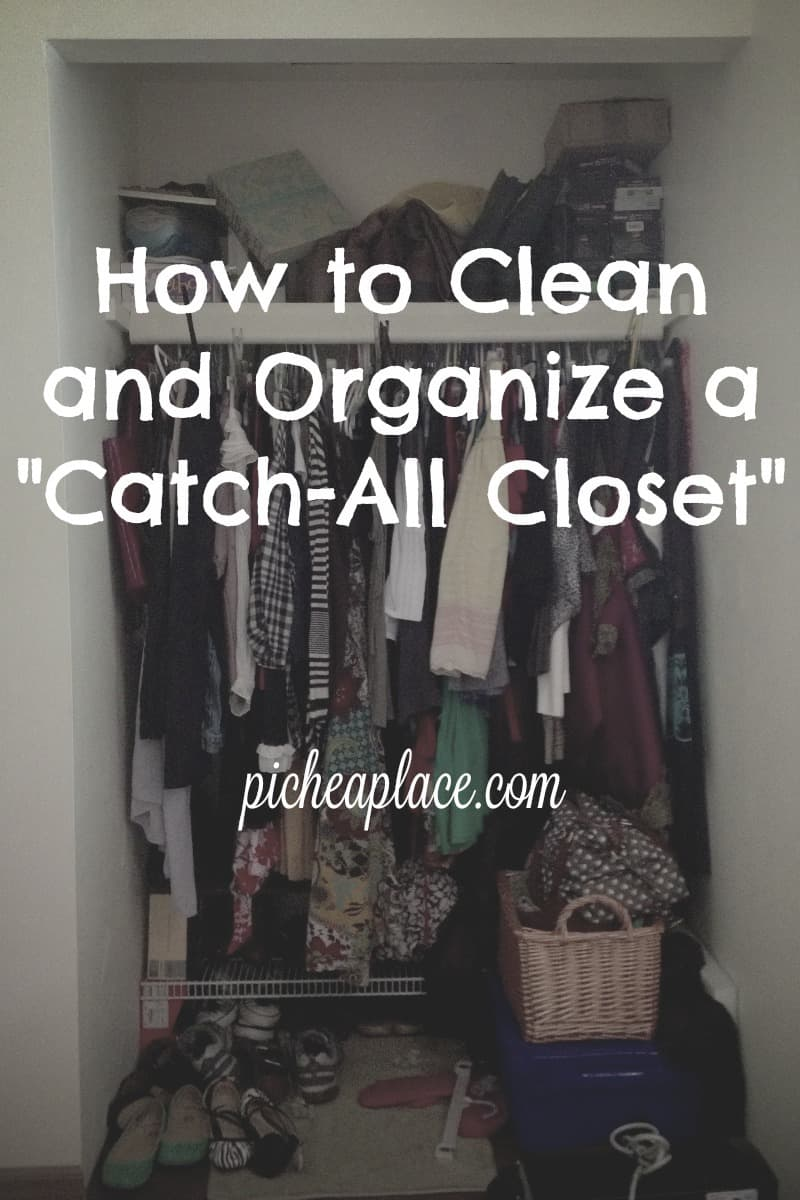 How to clean and organize a catch all closet for How to clean and organize your closet