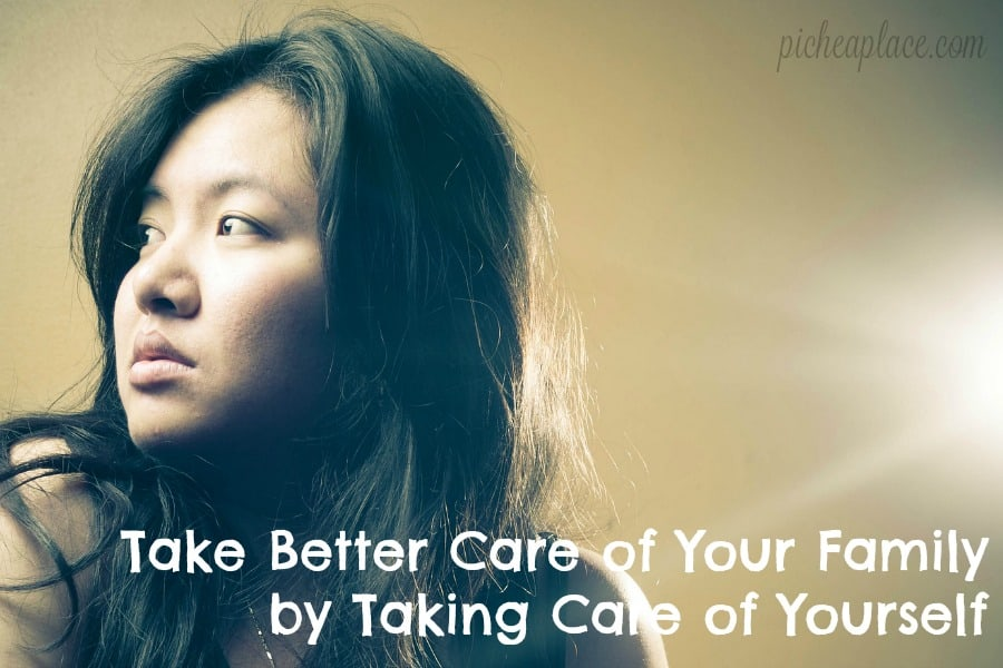 Take Better Care of Your Family by Taking Care of Yourself - vertical