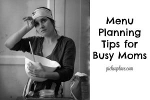 What's For Dinner? Menu Planning Tips for Busy Moms