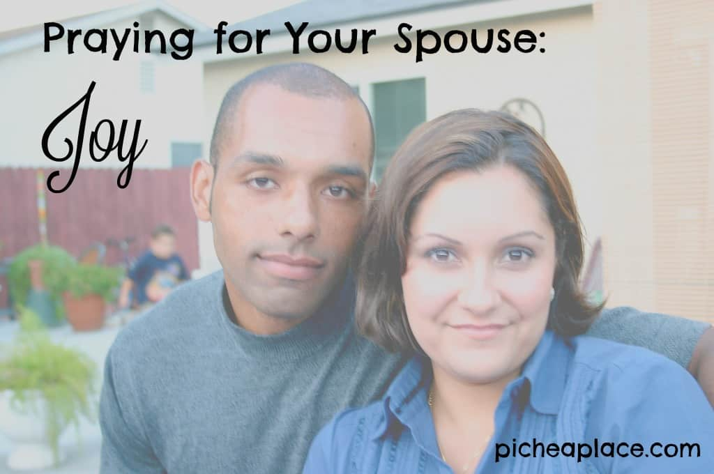 Praying the Scriptures is one of the best ways to know that you are praying God's will for your life or the life of another. Praying the Scriptures for your spouse is a great way to encourage yourself and your spouse. | Praying for Your Spouse: Joy