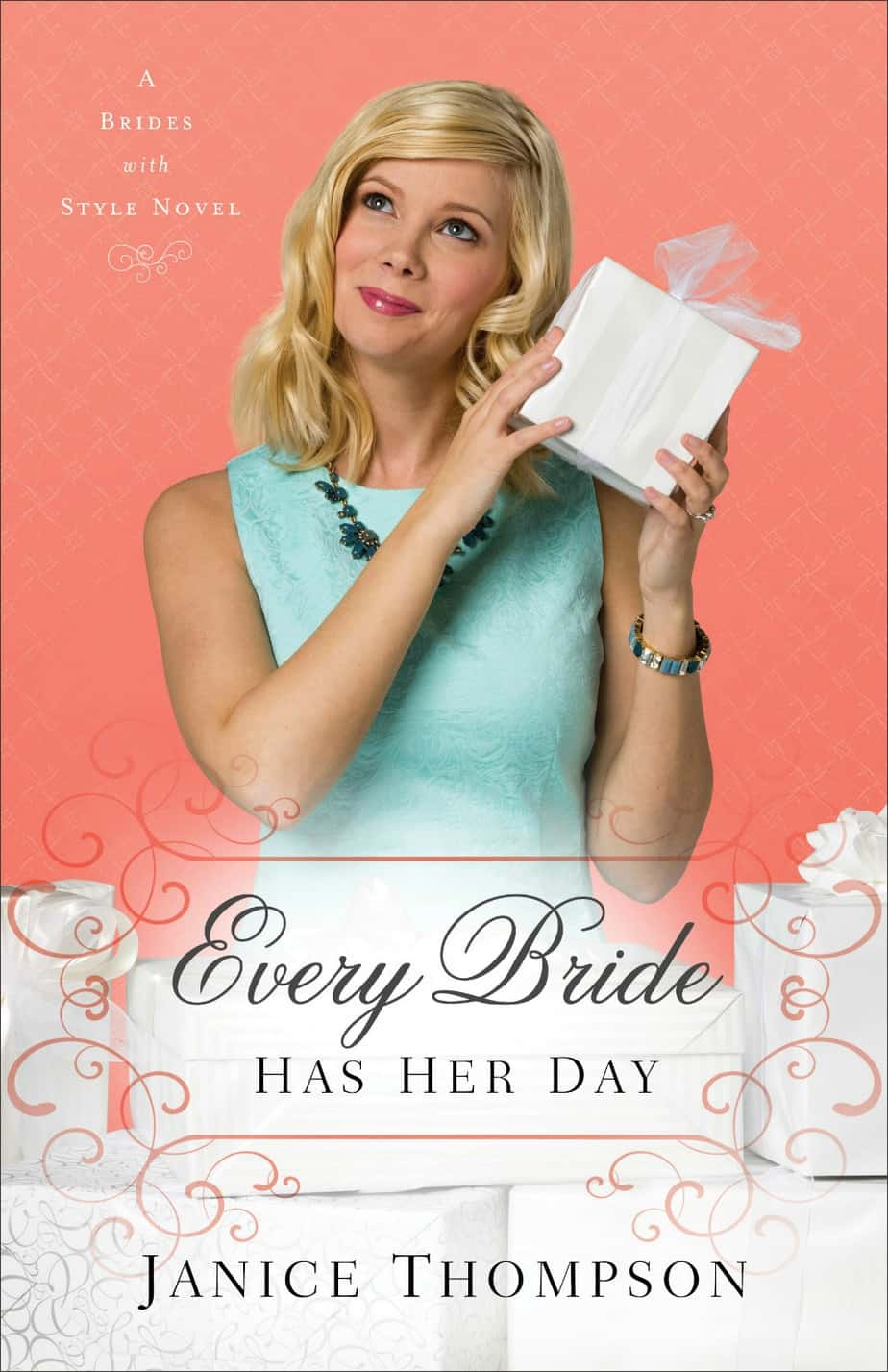 Every Bride Has Her Day by Janice Thompson