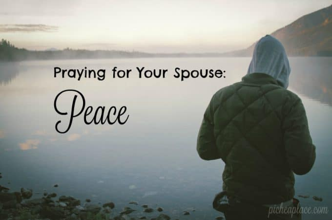 Praying for Your Spouse: Peace