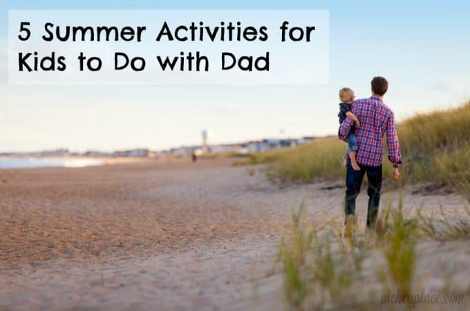 5 Summer Activities for Kids to Do with Dad