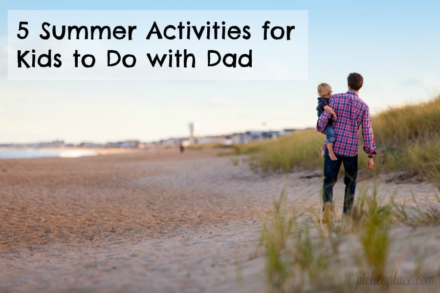 Father's Day comes at the perfect time of year – during the summer when there are so many great activities your children can enjoy with Dad. What are some summer activities your children like to do with Dad? | 5 Summer Activities for Kids to Do with Dad
