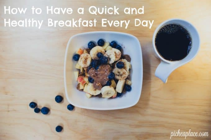 How to Have a Quick and Healthy Breakfast Every Day