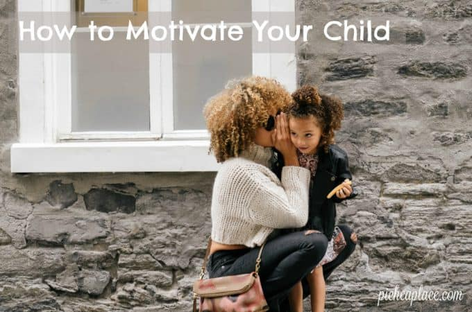 How to Motivate Your Child