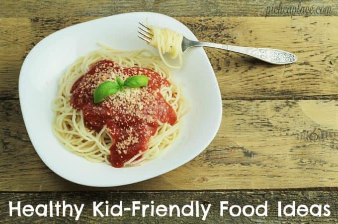 Healthy Kid-Friendly Food Ideas