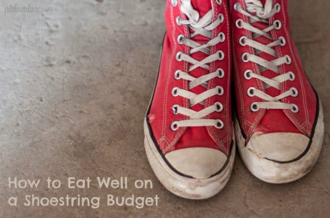 How to Eat Well on a Shoestring Budget