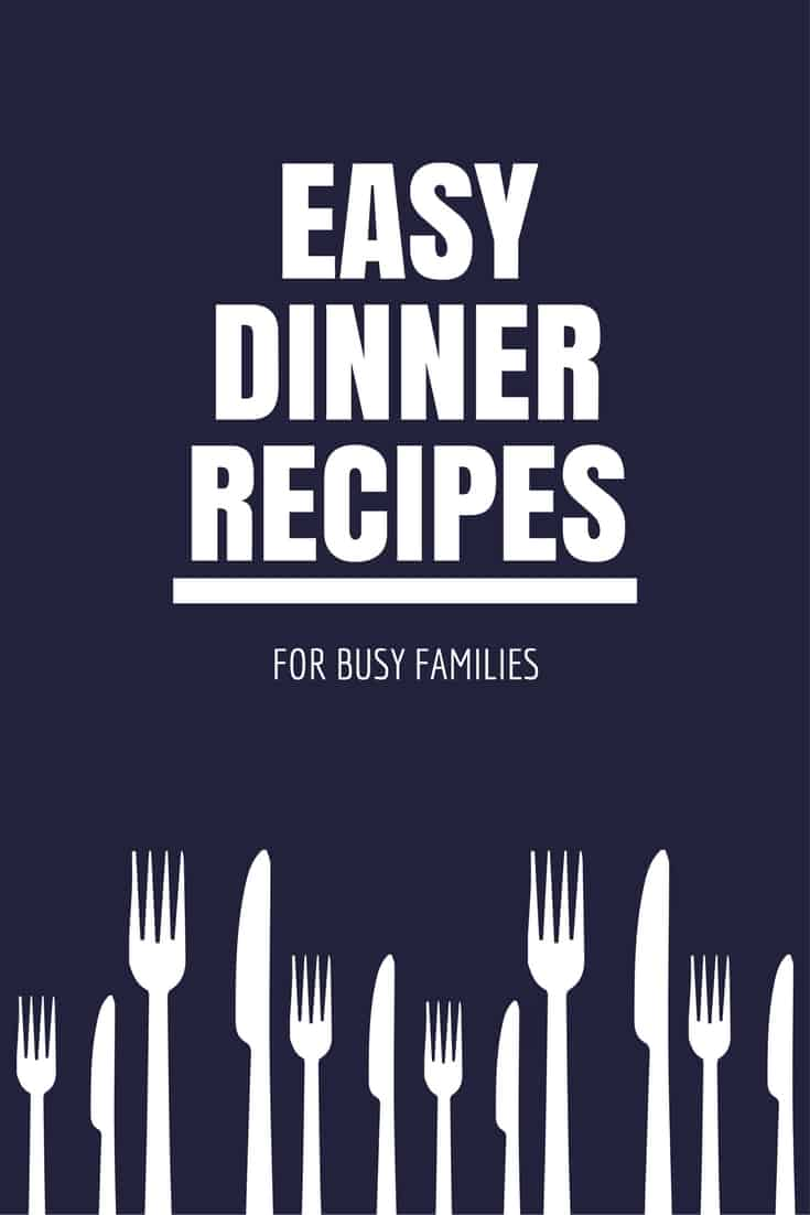 easy dinner recipes for busy families