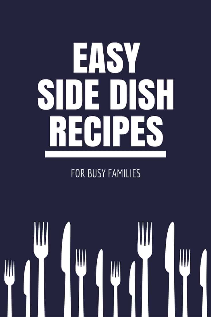 easy side dish recipes for busy families