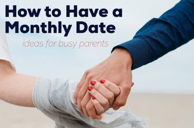 How to Have a Monthly Date | Ideas for Busy Parents