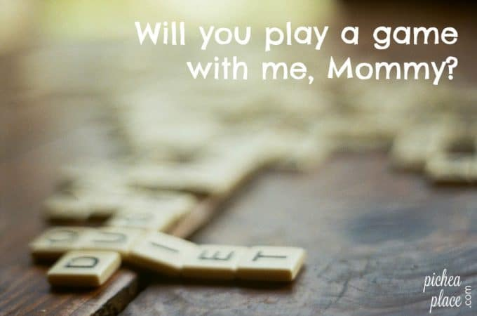 Will you play a game with me, Mommy?