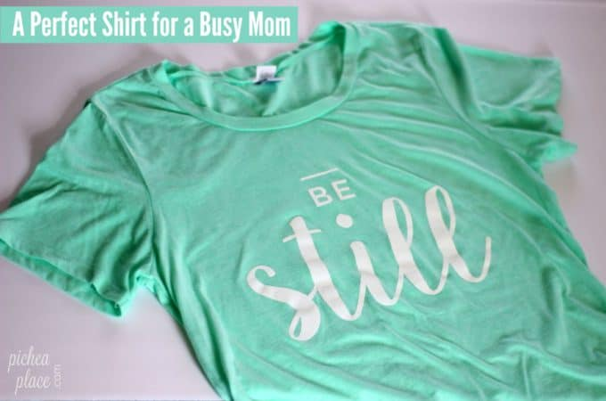 A Perfect Shirt for a Busy Mom: Be Still