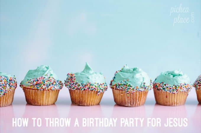 How to Throw a Birthday Party for Jesus