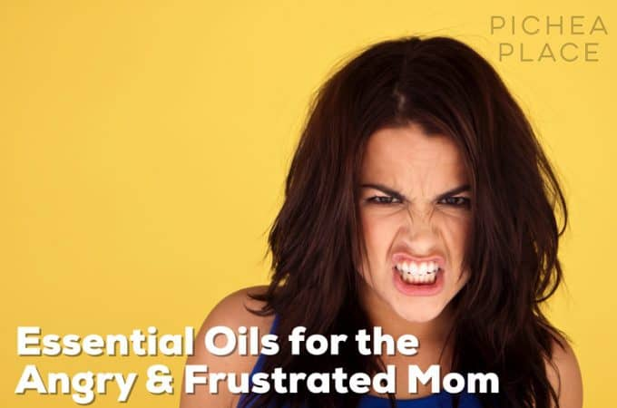 Essential Oils for the Angry & Frustrated Mom