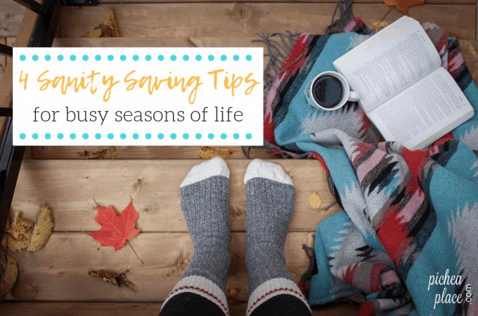 4 Sanity Saving Tips for Busy Seasons of Life
